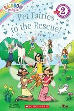 Scholastic Reader Level 2 : Rainbow Magic: Pet Fairies to the Rescue! - Daisy Meadows