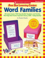 Word Families, Grades K-2 : 30 Instant Centers with Reproducible Templates and Activities That Help Kids Practice Important Literacy Skills-Independently! - Pamela Chanko