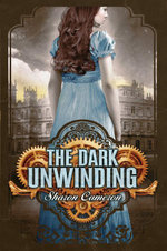 The Dark Unwinding - Sharon Cameron