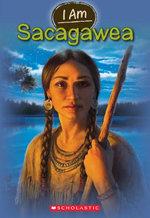 I Am #1 : Sacagawea - Grace Norwich
