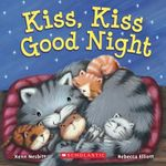Kiss, Kiss Good Night - Kenn Nesbitt