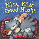 Kiss, Kiss Good Night - Kenn Nesbitt