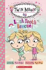 Scholastic Reader Level 2 : Twin Magic #1: Lost Tooth Rescue! - Kate Ledger