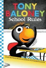 Tony Baloney School Rules : School Rules - Pam Munoz Ryan