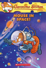 Mouse in Space! : Geronimo Stilton Series : Book 52 - Geronimo Stilton