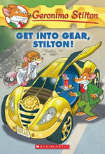 Geronimo Stilton #54 : Get Into Gear, Stilton! - Geronimo Stilton