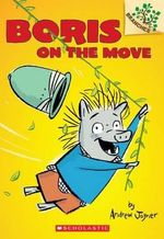 Boris #1: Boris on the Move : A Branches Book - Andrew Joyner