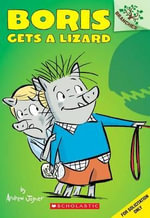 Boris #2: Boris Gets a Lizard : A Branches Book - Andrew Joyner