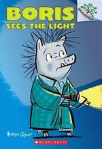 Boris Sees the Light : Boris Sees the Light (a Branches Book) - Andrew Joyner