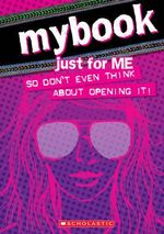 MyBook : Just for Me (so Don't Even Think About Opening It!) - Gabby Brooks