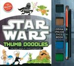 Kltuz : Star Wars Thumb Doodles : The Epic Saga at Your Fingertips - April Chorba