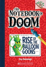 Rise of the Balloon Goons : Rise of the Balloon Goons (a Branches Book) - Troy Cummings