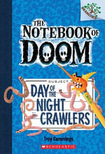 The Notebook of Doom #2 : Day of the Night Crawlers (a Branches Book) - Troy Cummings