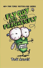 Fly Guy and the Frankenfly : Fly Guy and the Frankenfly - Tedd Arnold
