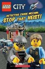 Lego City : Detective Chase McCain: Stop That Heist! - Trey King