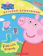 Peppa Pig : Fun with Friends - Scholastic, Inc