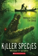 Killer Species #1 : Menace from the Deep - Michael P Spradlin