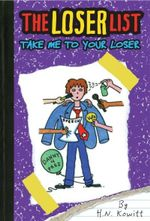 Take Me to Your Loser : Loser List - Holly Kowitt