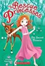 The Rescue Princesses #1 : Secret Promise - Paula Harrison