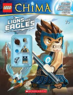 Lego Legends of Chima : Lions and Eagles - Scholastic, Inc.