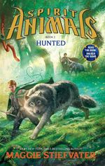 Hunted : Spirit Animals Series : Book 2 - Maggie Stiefvater
