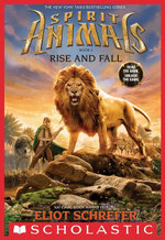 Spirit Animals Book 6 : Rise and Fall - Eliot Schrefer