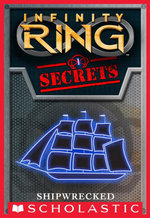 Infinity Ring Secrets #1 : Shipwrecked - E. W. Clarke
