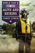 Alive and Kicking : Alive and Kicking - Chris Lynch