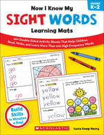 Now I Know My Sight Words Learning Mats : 50+ Double-Sided Activity Sheets That Help Children Read, Write, and Learn More Than 100 High-Frequency Words - Lucia Kemp Henry