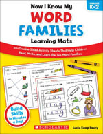 Now I Know My Word Families Learning Mats : 50+ Double-Sided Activity Sheets That Help Children Read, Write, and Learn the Top Word Families - Lucia Kemp Henry