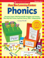Shoe Box Learning Centers : Phonics: 30 Instant Centers With Reproducible Templates and Activities That Help Kids Practice Important Literacy Skills-In - Joan Novelli