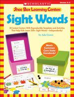 Shoe Box Learning Centers : Sight Words: 30 Instant Centers With Reproducible Templates and Activities That Help Kids Learn 200+ Sight Words-Independen - Ada Goren