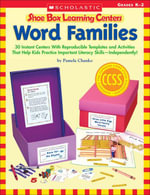 Shoe Box Learning Centers : Word Families: 30 Instant Centers With Reproducible Templates and Activities That Help Kids Practice Important Literacy Ski - Pamela Chanko