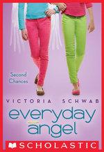 Everyday Angel #2 : Second Chances - Victoria Schwab