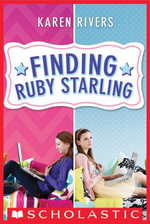 Finding Ruby Starling - Karen Rivers
