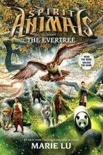 The Evertree : Spirit Animals Series : Book 7 - Marie Lu