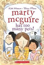 Marty McGuire Has Too Many Pets! : Marty McGuire (Paperback) - Kate Messner