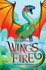Wings of Fire Book Three : The Hidden Kingdom - Tui T. Sutherland