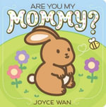 Are You My Mommy? - Joyce Wan
