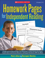 Homework Pages for Independent Reading : 75 High-Interest Reproducibles That Guide Kids to Apply Reading Strategies, Explore Genre and Literary Element - Pam Allyn