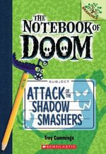 The Notebook of Doom #3 : Attack of the Shadow Smashers (a Branches Book) - Troy Cummings