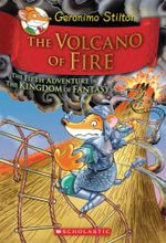 The Volcano of Fire : Geronimo Stilton Kingdom of Fantasy : Book 5 - Geronimo Stilton