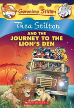 Thea Stilton and the Journey to the Lion's Den : A Geronimo Stilton Adventure - Thea Stilton