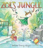 Zoe's Jungle - Bethanie Deeney Murguia