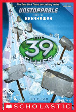 The 39 Clues : Unstoppable Book 2: Breakaway - Jeff Hirsch