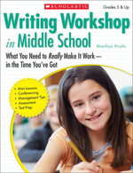 Writing Workshop in Middle School : What You Need to Really Make It Work in the Time You've Got - Marilyn Bogusch Pryle
