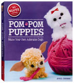 Pom-Pom Puppies : Klutz Series - April Chorba