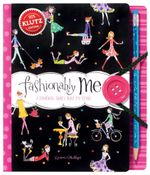 Klutz : Fashionably Me - Karen Phillips