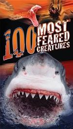 100 Most Feared Creatures on the Planet - Anna Claybourne