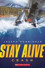 Stay Alive #1 : Crash - Joseph Monninger